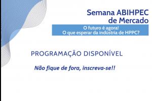 Semana Abihpec de Mercado discute futuro da indústria de HPPC em evento online