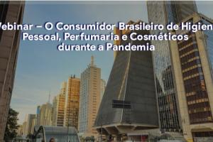 """Participe de webinar """"Consumidor Brasileiro de Higiene Pessoal, Perfumaria e Cosméticos durante a pandemia"""""""